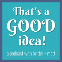 That's a Good Idea podcast