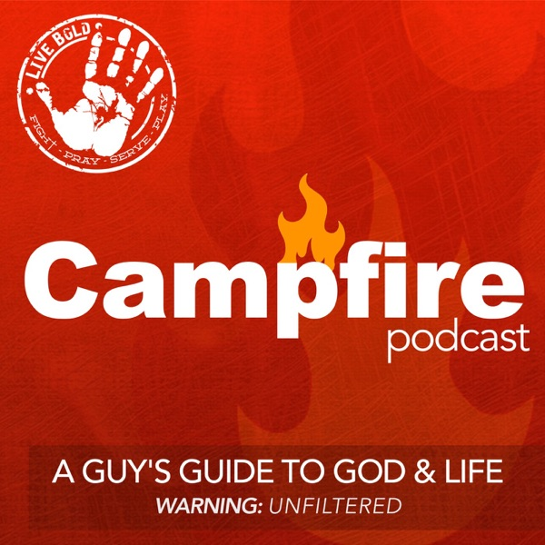 Campfire Podcast For Christian Guys