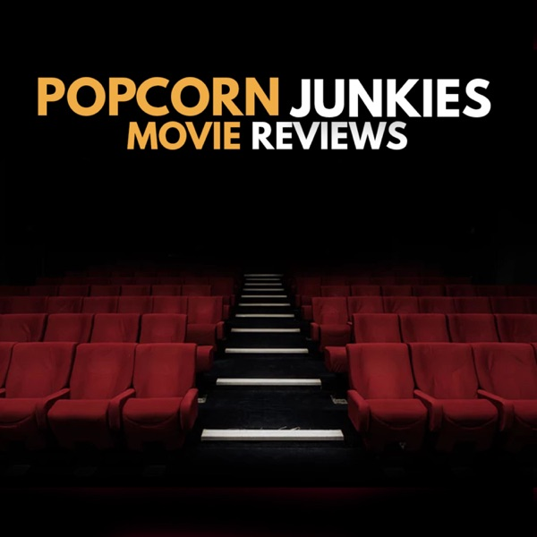 Popcorn Junkies Movie Reviews