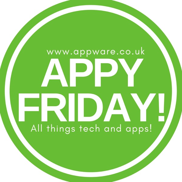 Appy Friday - Hints and Tips From the App and Tech World