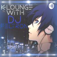 K-LOUNGE WITH DJ FELTRON podcast
