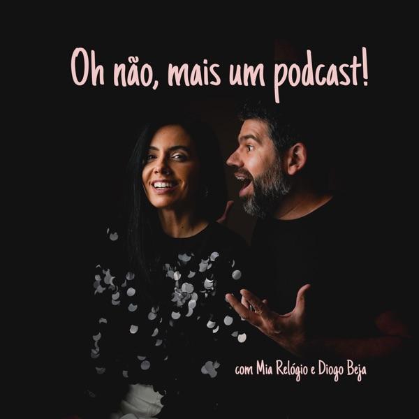 Oh não, mais um podcast!