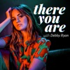 There You Are with Debby Ryan artwork