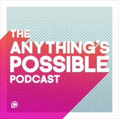 The Anything's Possible Podcast