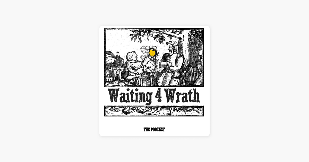 Waiting 4 Wrath en Apple Podcasts