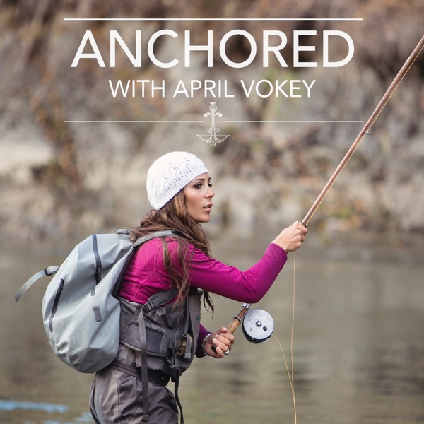Anchored with April Vokey podcast show image