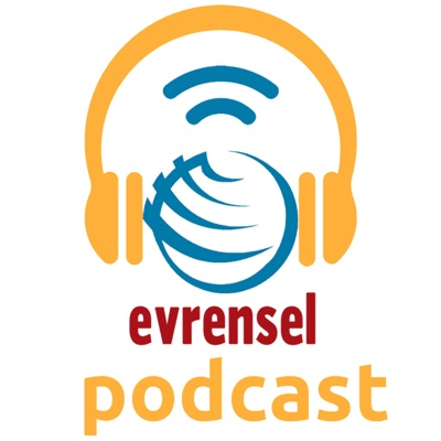 evrensel podcast