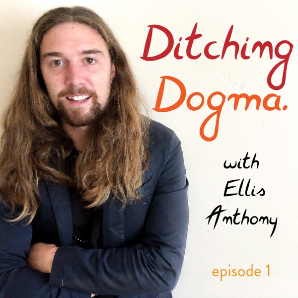 Ditching Dogma with Ellis Anthony Peters