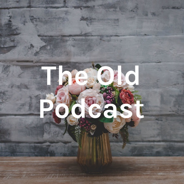 The Old Podcast