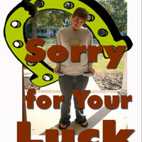 Sorry For Your Luck Live podcast