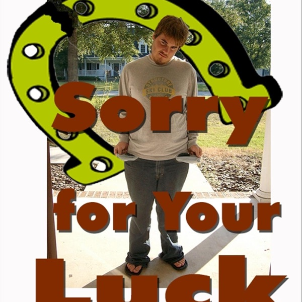 Sorry For Your Luck Live