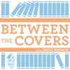 Between The Covers : Conversations with Writers in Fiction, Nonfiction & Poetry artwork