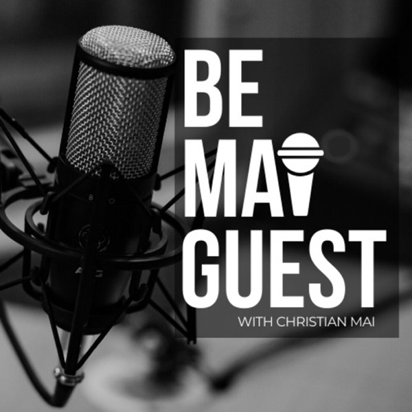 Be Mai Guest Podcast