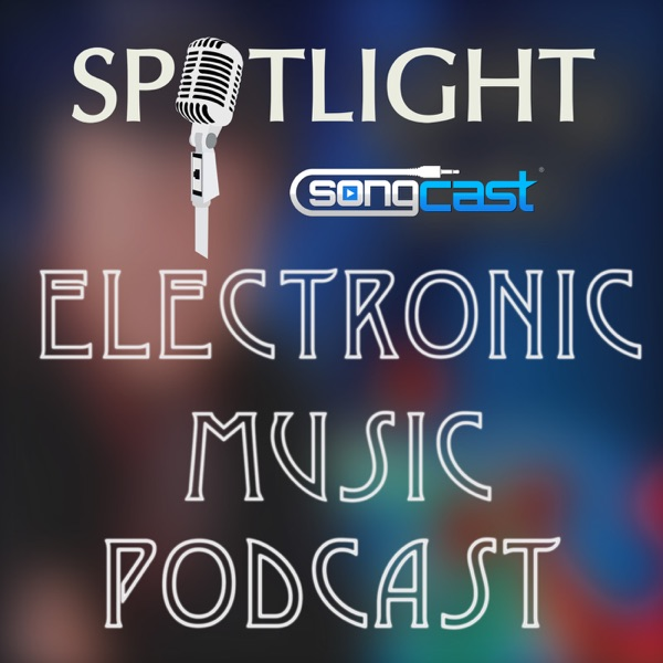 Electronic Music Underground | SongCast Spotlight