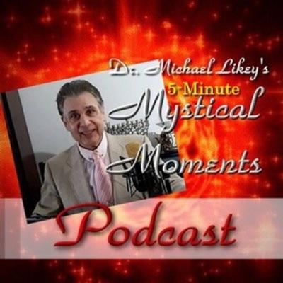 Dr. Michael's 5-Minute Mystical Moments