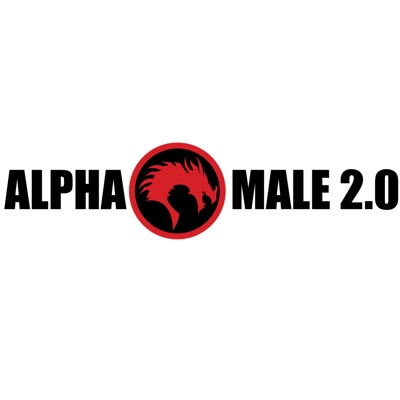 The Alpha Male 2.0 Podcast