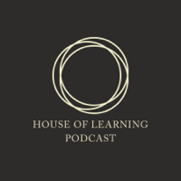 House of Learning Podcast podcast