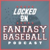 Locked On Fantasy Baseball - Daily MLB Fantasy Podcast  artwork
