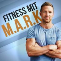 Fitness mit M.A.R.K. — Dein Nackt Gut Aussehen Podcast übers Abnehmen, Muskelaufbau und Motivation