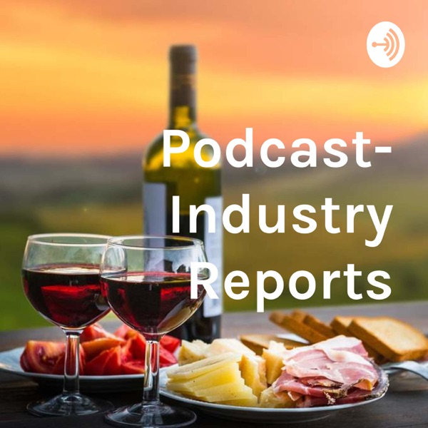 Podcast- Industry Reports