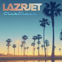 Lazrjet Club Class Podcast podcast
