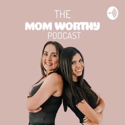 Mom Worthy:Mom Worthy