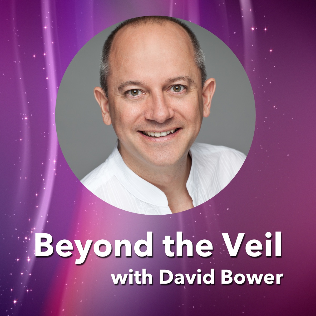 Beyond the Veil with David Bower