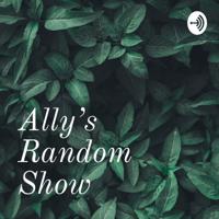 Ally's Random Show podcast