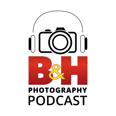 B&H Photography Podcast:B&H Photo & Video