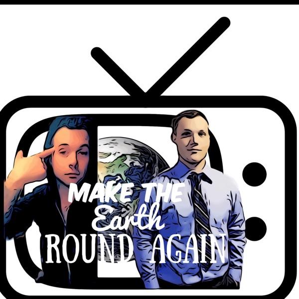 Make the Earth Round Again
