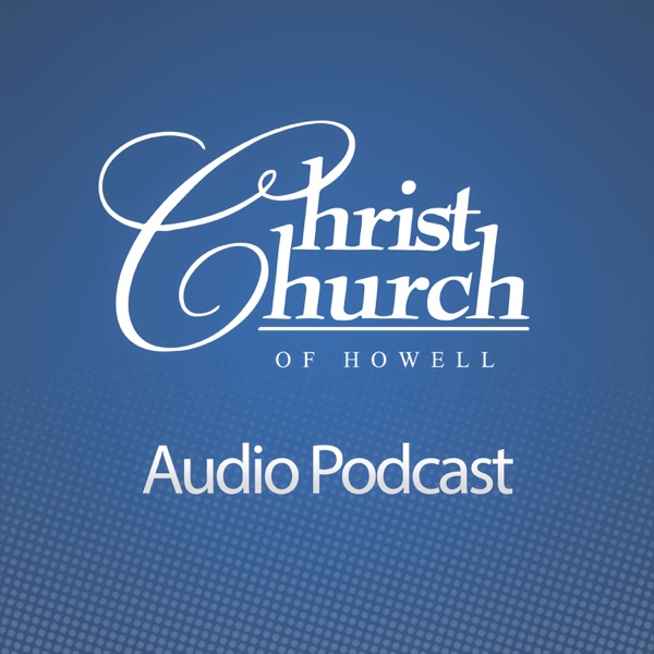 Christ Church of Howell Podcast