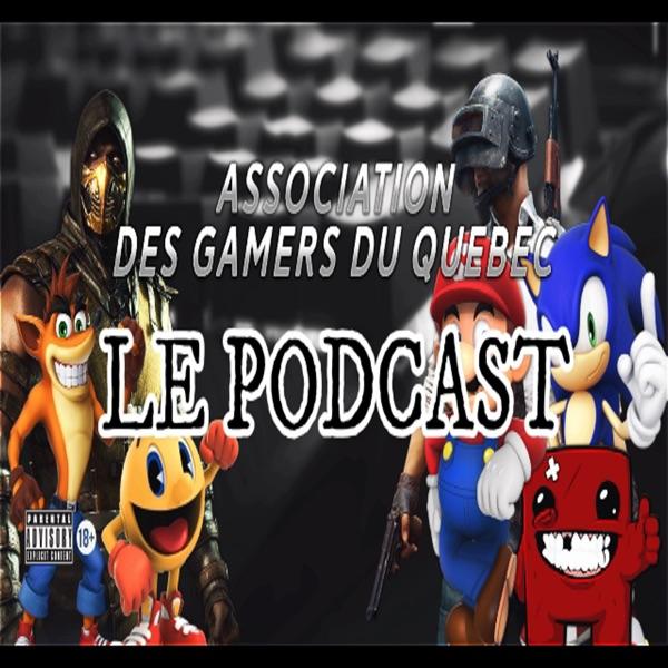 Association des Gamers du Québec - LE PODCAST