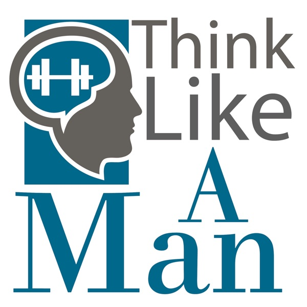 Think Like A Modern Man Podcast
