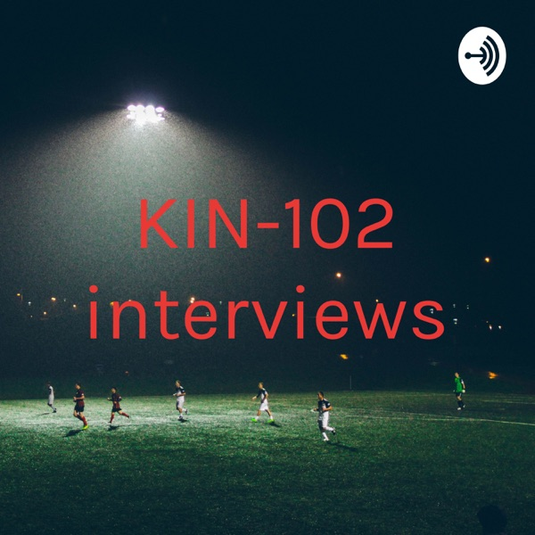 KIN-102 interviews