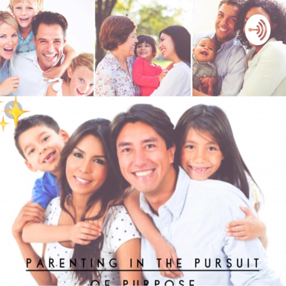 Parenting in the Pursuit Of Purpose