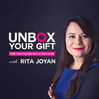 Unbox Your Gift Podcast: Turn Passion to Profession