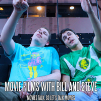 Movie Films with Bill and Steve podcast
