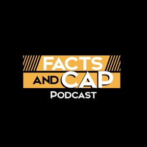 Facts & Cap Podcast