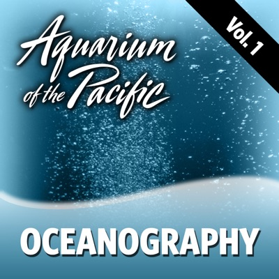 Oceanography Vol. 1:Aquarium of the Pacific