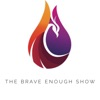 The Brave Enough Show