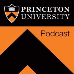 Princeton University Podcast