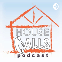 House Calls Podcast podcast