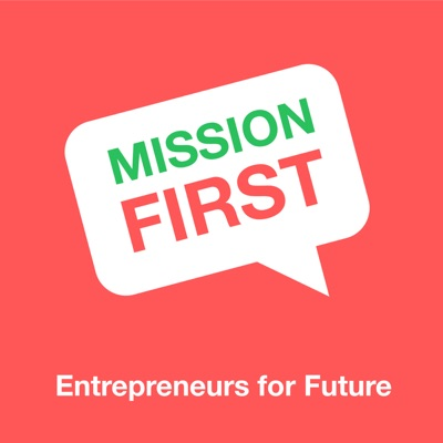 Mission First - Entrepreneurs for future