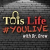 This Life #YOULIVE With Dr Drew artwork