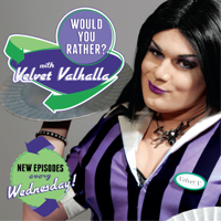 Would You Rather? With Velvet Valhalla podcast