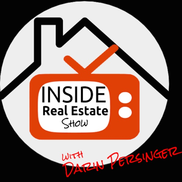 Inside Real Estate Show with Darin Persinger | Home Buying | Home Selling | Homeownership