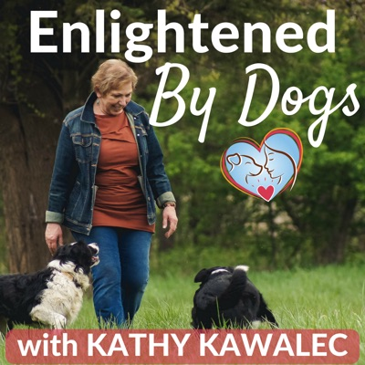 Enlightened By Dogs with Kathy Kawalec:Kathy Kawalec