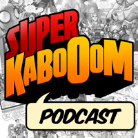 Super Kabooom podcast