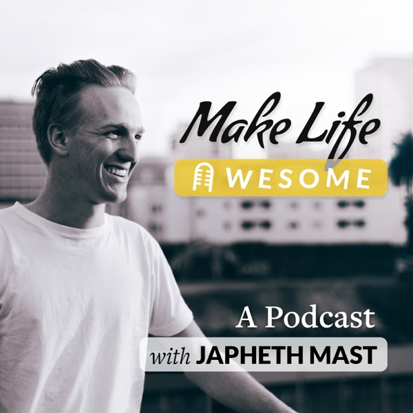 The Make Life Awesome Podcast