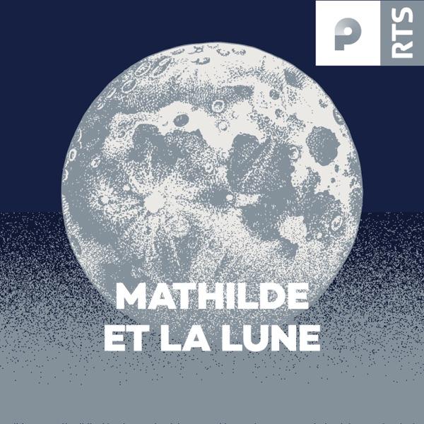 Mathilde et la Lune - RTS
